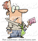 Stock Cartoon of a Business Man Holding a Pink Slip by Ron Leishman