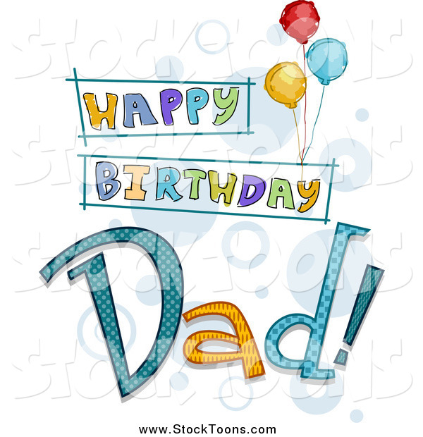 Stock Cartoon of a Happy Birthday Dad Greeting with Balloons